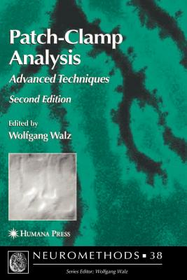 Patch-Clamp Analysis: Advanced Techniques - Walz, Wolfgang (Editor)