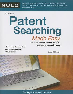 Patent Searching Made Easy: How to Do Patent Searches on the Internet & in the Library - Hitchcock, David