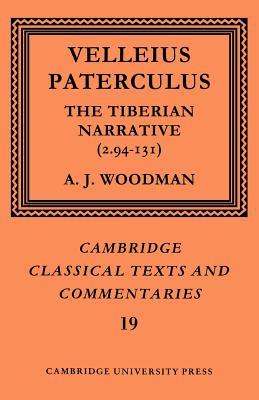 Paterculus: The Tiberian Narrative - Paterculus, Velleius, and Woodman, A. J. (Editor)