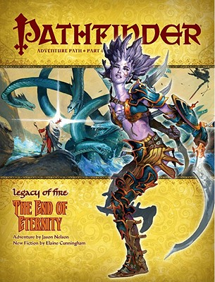 Pathfinder Adventure Path: Legacy of Fire #4 - The End of Eternity - Nelson, Jason