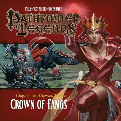 Pathfinder Legends - Curse of the Crimson Throne: Crown of Fangs 3.6 - Bryher, David, and Ainsworth, John (Director), and Alexander, Stewart (Performed by)