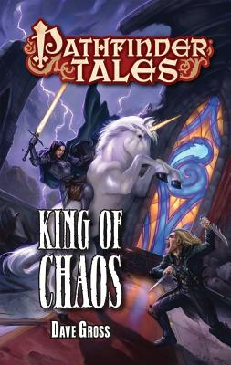 Pathfinder Tales: King of Chaos - Gross, Dave
