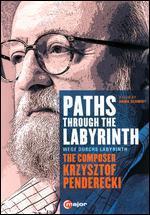 Paths Through the Labyrinth: The Composer Krzysztof Penderecki