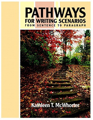 Pathways for Writing Scenarios: From Sentence to Paragraph - McWhorter, Kathleen T