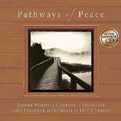 Pathways of Peace: Simple Words of Comfort to Encounter God's Presence in the Midst of Life's Storms - Gilroy, Mark K