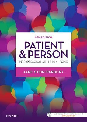 Patient & Person: Interpersonal Skills in Nursing - Stein-Parbury, Jane