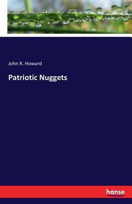Patriotic Nuggets - Howard, John R