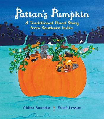 Pattan's Pumpkin: An Indian Flood Story - Soundar, Chitra