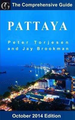 Pattaya: The Comprehensive Guide - Torjesen, Peter, and Brookman, Jay