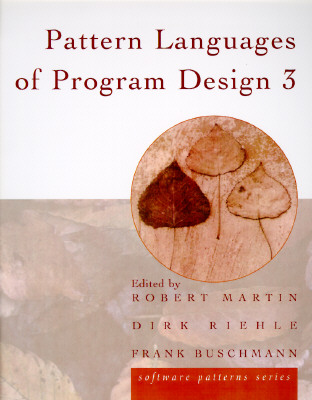 Pattern Languages of Program Design 3 - Martin, Robert C, and Riehle, Dirk, and Buschmann, Frank
