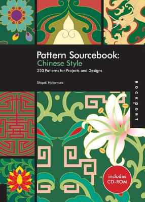Pattern Sourcebook: Chinese Style: 250 Patterns for Projects and Designs - Nakamura, Shigeki