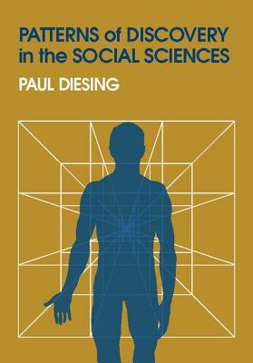 Patterns of Discovery in the Social Sciences - Diesing, Paul
