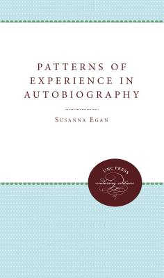 Patterns of Experience in Autobiography - Egan, Susanna
