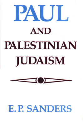 Paul and Palestinian Judaism P - Sanders, E P