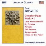 Paul Bowles Complete Piano Works, Vol. 1
