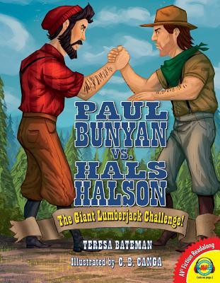 Paul Bunyan vs. Hals Halson: The Giant Lumberjack Challenge! - Bateman, Teresa