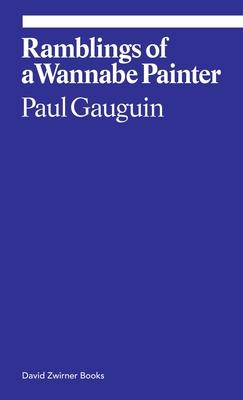 Paul Gauguin: Ramblings of a Wannabe Painter - Grau, Donatien