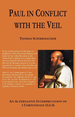 Paul in Conflict with the Veil - Schirrmacher, Thomas
