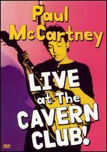 Paul McCartney: Live at the Cavern Club! -