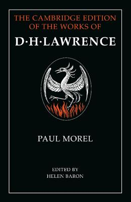 Paul Morel - Lawrence, D. H., and Baron, Helen (Editor)