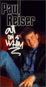 Paul Reiser: Out on a Whim - Carl Gottlieb