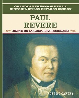 Paul Revere: Jinete de La Guerra de Independencia: Paul Revere: Freedom Ride - Rosen Publishing Group (Creator)