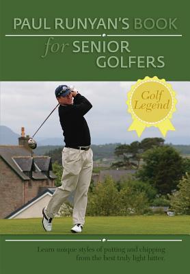 Paul Runyans Book for Senior Golfers - Runyan, Paul