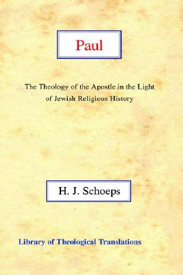 Paul: The Theology of the Apostle in the Light of Jewish Religious History - Schoeps, Hans Joachim, and Knight, Harold (Translated by)