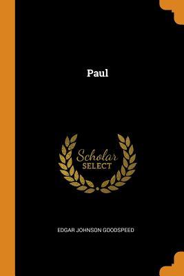 Paul - Goodspeed, Edgar Johnson