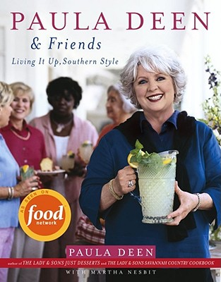 Paula Deen & Friends: Paula Deen & Friends - Deen, Paula H, and Nesbit, Martha Giddens