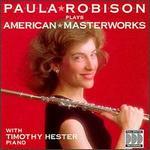 Paula Robison Plays American Masterworks