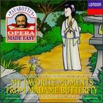 Pavarotti's Opera Made Easy: My Favorite Moments from Madame Butterfly - Carlo Bergonzi (vocals); Christa Ludwig (vocals); Elke Schary (vocals); Enzo Sordello (vocals); Fiorenza Cossotto (vocals);...