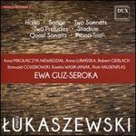 Pawel Lukaszewski: Haiku; Songs; Two Sonnets; Two Preludes; Stadium; Quasi Sonata; Piano Trio
