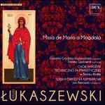 Pawel Lukaszewski: Missa de Maria a Magadala