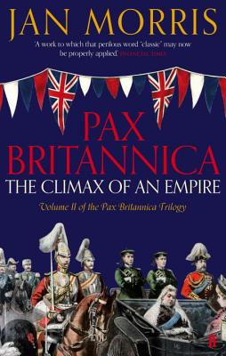 Pax Britannica: The Climax of an Empire - Morris, Jan