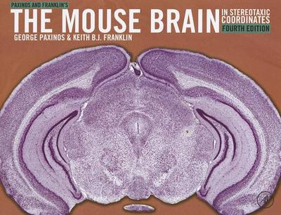 Paxinos and Franklin's the Mouse Brain in Stereotaxic Coordinates - Paxinos, George
