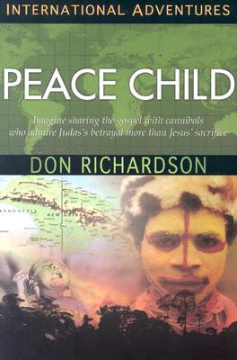 Peace Child: International Adventures - Richardson, Don
