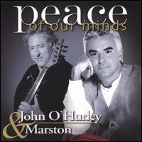 Peace of Our Minds [Bonus Tracks] - John O'Hurley & Marston