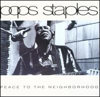 Peace to the Neighborhood - Pops Staples