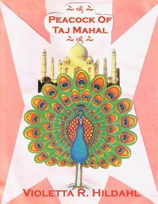 Peacock of Taj Mahal - Hildahl, Violetta R