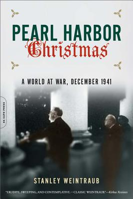 Pearl Harbor Christmas: A World at War, December 1941 - Weintraub, Stanley