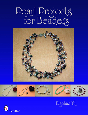 Pearl Projects for Beaders - Yu, Daphne