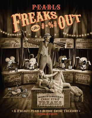 Pearls Freaks the #*%# Out: A (Freaky) Pearls Before Swine Treasury - Pastis, Stephan