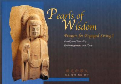 Pearls of Wisdom 1: Family & Morality***************** - Hsing Yun