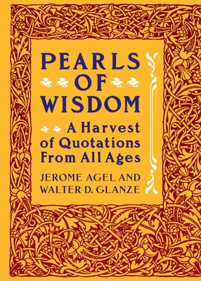 Pearls of Wisdom: A Harvest of Quotations from All Ages - Agel, Jerome