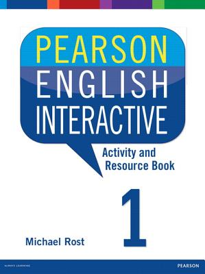 Pearson English Interactive 1 Activity and Resource Book - Rost, Michael