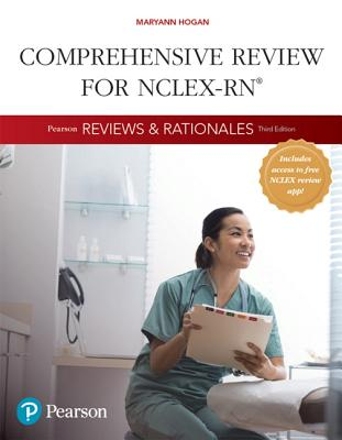 Pearson Reviews & Rationales: Comprehensive Review for NCLEX-RN - Hogan, Mary Ann