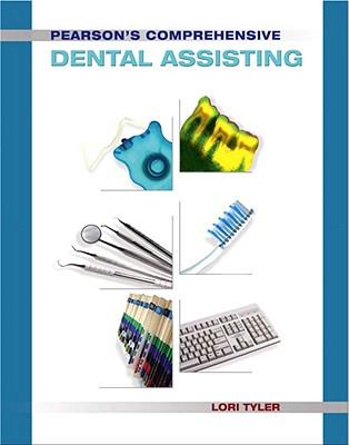 Pearson's Comprehensive Dental Assisting - Tyler, Lori
