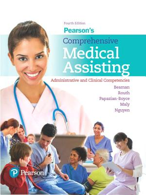 Pearson's Comprehensive Medical Assisting Plus Mylab Health Professions with Pearson Etext -- Access Card Package - Beaman, Nina, and Routh, Kristiana Sue, and Papazian-Boyce, Lorraine M