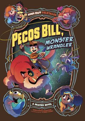 Pecos Bill, Monster Wrangler: A Graphic Novel - Harper, Benjamin